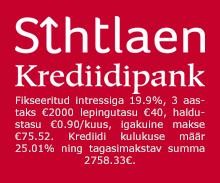 Krediidipank Sihtlaen pakub väikelaenu €300 kuni €7500 laenuperioodiks kuni 6 kuud kuni 5 aastat.