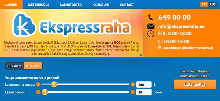 Ekspressraha pakub kiirlaenu summas €50 kuni €900 ning tagatiseta tarbimislaenu €900 kuni €2000.